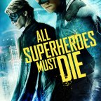 'All Superheroes Must Die' (2013)