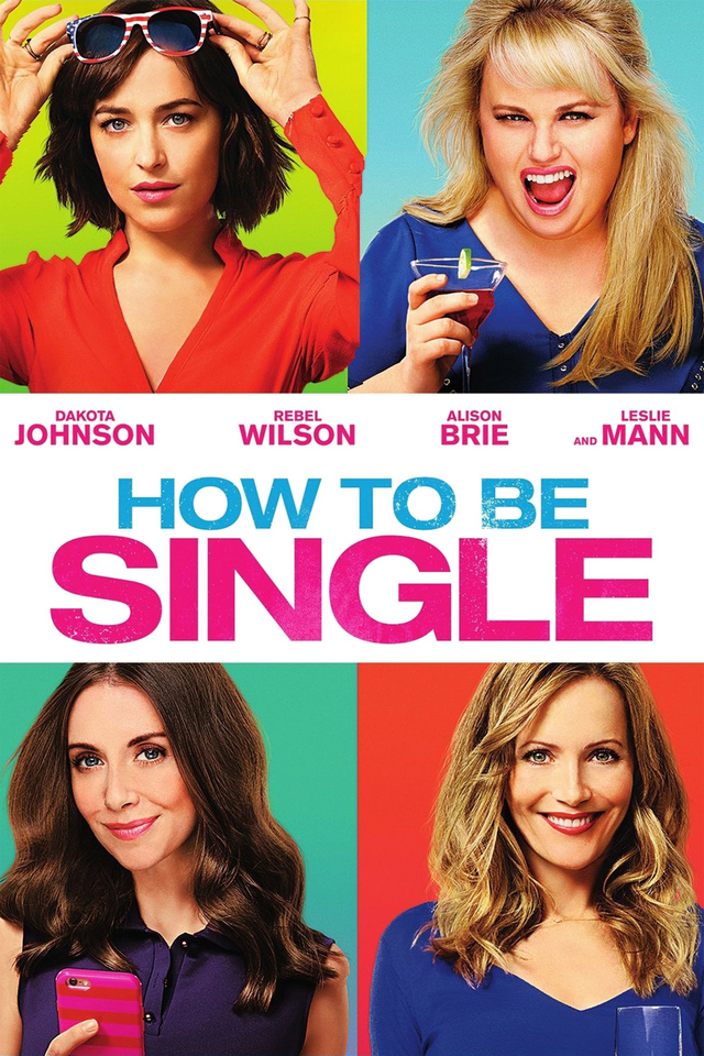 Review how to be single 2016 dave examines movies now im going to teach everyone how to be single not really but youre not stupid this was a movie i mostly ignored until now ccuart Choice Image