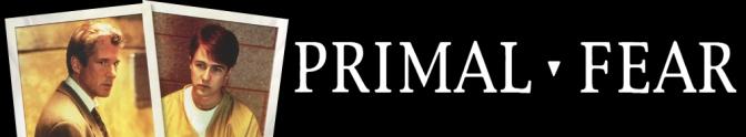 primal-fear-540e0d1118e83
