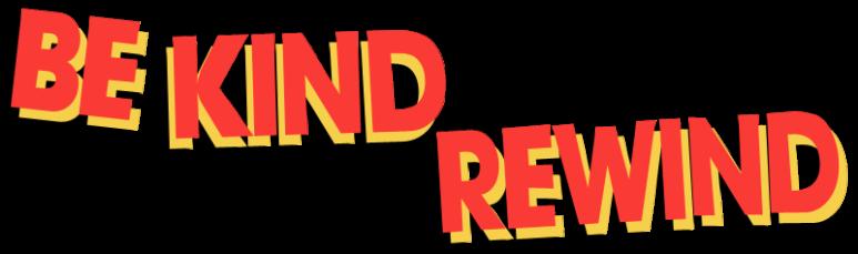 be-kind-rewind-54c13d6c60cbe.png